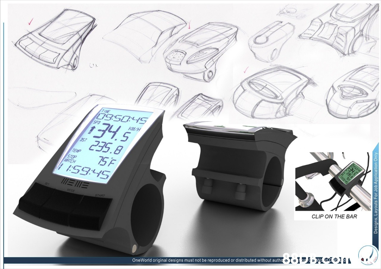 TIME 09.5045 134.5 235.8 75 F 1ESS:45 KM/H ST TEMP STOP RTCH CLIP ON THE BAR EE MODE START OneWorld original designs must not be reproduced or distributed without autha t Designs, Layouts For Job Application Only.  Technology,Illustration,Sketch,Drawing,Electronic device