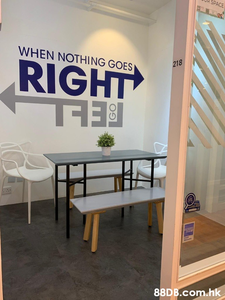 SPACE WHEN NOTHING GOES 218 RIGHT (D Cas welcomt .hk  Product,Room,Interior design,Table,Furniture