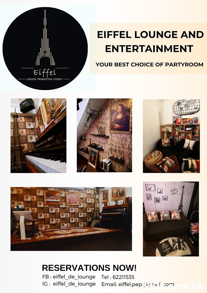 EIFFEL LOUNGE AND ENTERTAINMENT YOUR BEST CHOICE OF PARTYROOM Eiffel LOUNGE PRODUCTION STUDIO CARRY RESERVATIONS NOW! FB eiffel_de_lounge Tel: 62211535 IG: eiffel_de_lounge Email: eiffel.pep. ei com  Room,