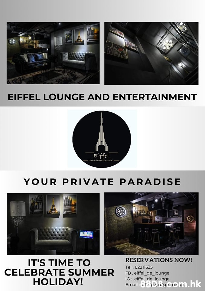 EIFFEL LOUNGE AND ENTERTAINMENT Eiffel LOvNCE PRODACTnoN-STONO YOUR PRIVATE PARADISE RESERVATIONS NOW! IT'S TIME TO CELEBRATE SUMMER HOLIDAY! Tel: 62211535 FB: eiffel_de_lounge IG: eiffel de lounge Email:88DBaaom.hk  Transport,Vehicle,Car,Automotive lighting,Automotive fog light