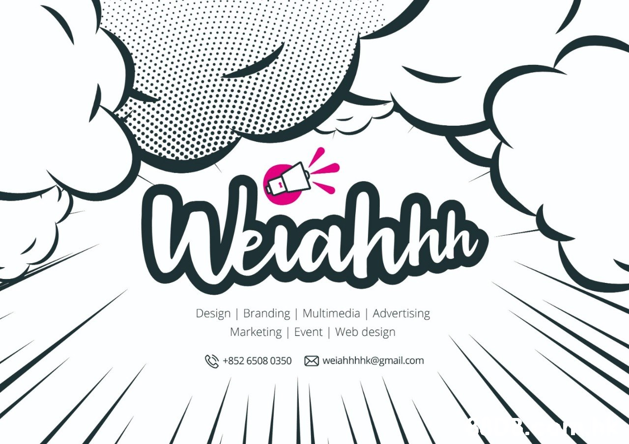 Wiahis Design | Branding | Multimedia | Advertising Marketing | Event | Web design weiahhhhk@gmail.com +852 6508 0350  Text,Font,Line,Illustration,Design
