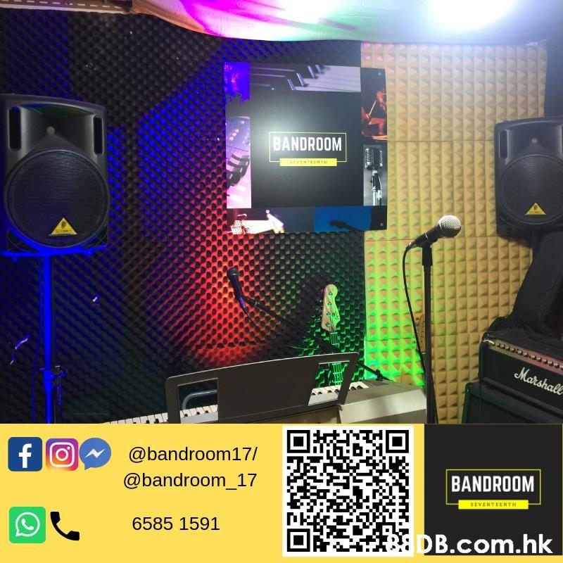BANDROOM EVENTEENTI Marshall fO @bandroom17/ BANDROOM @bandroom_17 SEVENTEENTH 6585 1591 DB.com.hk  Visual effect lighting,Technology,Electronic device,Stage,