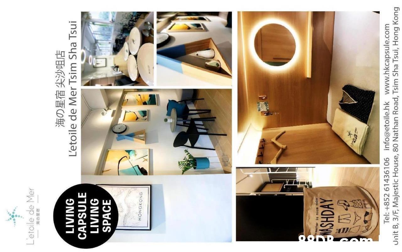 L'etoile de Mer LIVING CAPSULE LIVING SPACE L'etoile de Mer Tsim Sha Tsui HONGKONG woather ts nice todey WASHDAY Tel: +852 61436106 info@etoile.hk www.hkcapsule.com Unit B, 3/F, Majestic House, 80 Nathan Road, Tsim au, Ho.ng (c  Product,Furniture,Interior design,Design,Room