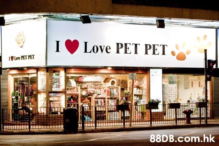 Love PET PET IO Love PET PET ENTER .hk  Building,Outlet store,