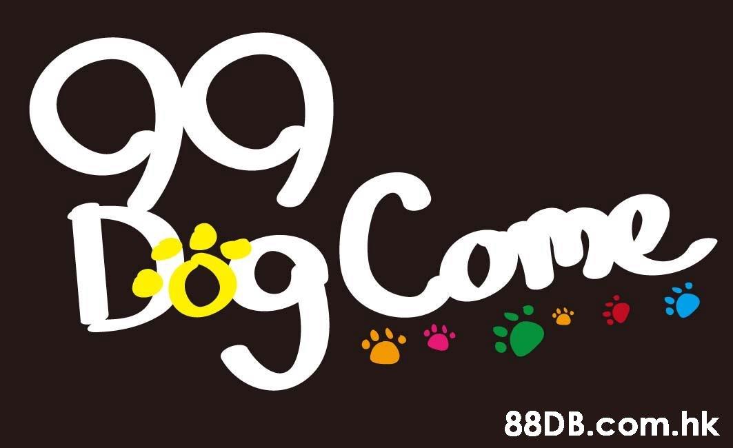 99 Dig Come .hk  Font,Text,Logo,Graphic design,Graphics