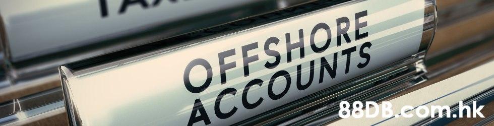 OFFSHORE ACCOUNTS .hk  Automotive exterior,Font,Vehicle registration plate,Vehicle,Auto part
