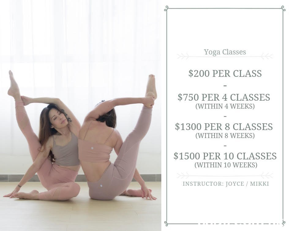 Yoga Classes $200 PER CLASS $750 PER 4 CLASSES (WITHIN 4 WEEKS) $1300 PER 8 CLASSES (WITHIN 8 WEEKS) $1500 PER 10 CLASSES (WITHIN 10 WEEKS) INSTRUCTOR: JOYCE / MIKKI  Physical fitness,Leg,Stretching,Sitting,