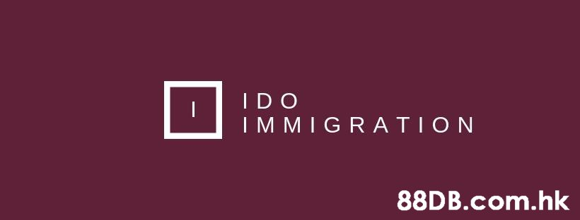 IDO IMMIGRATION .hk  Text,Font,Product,Logo,Brand
