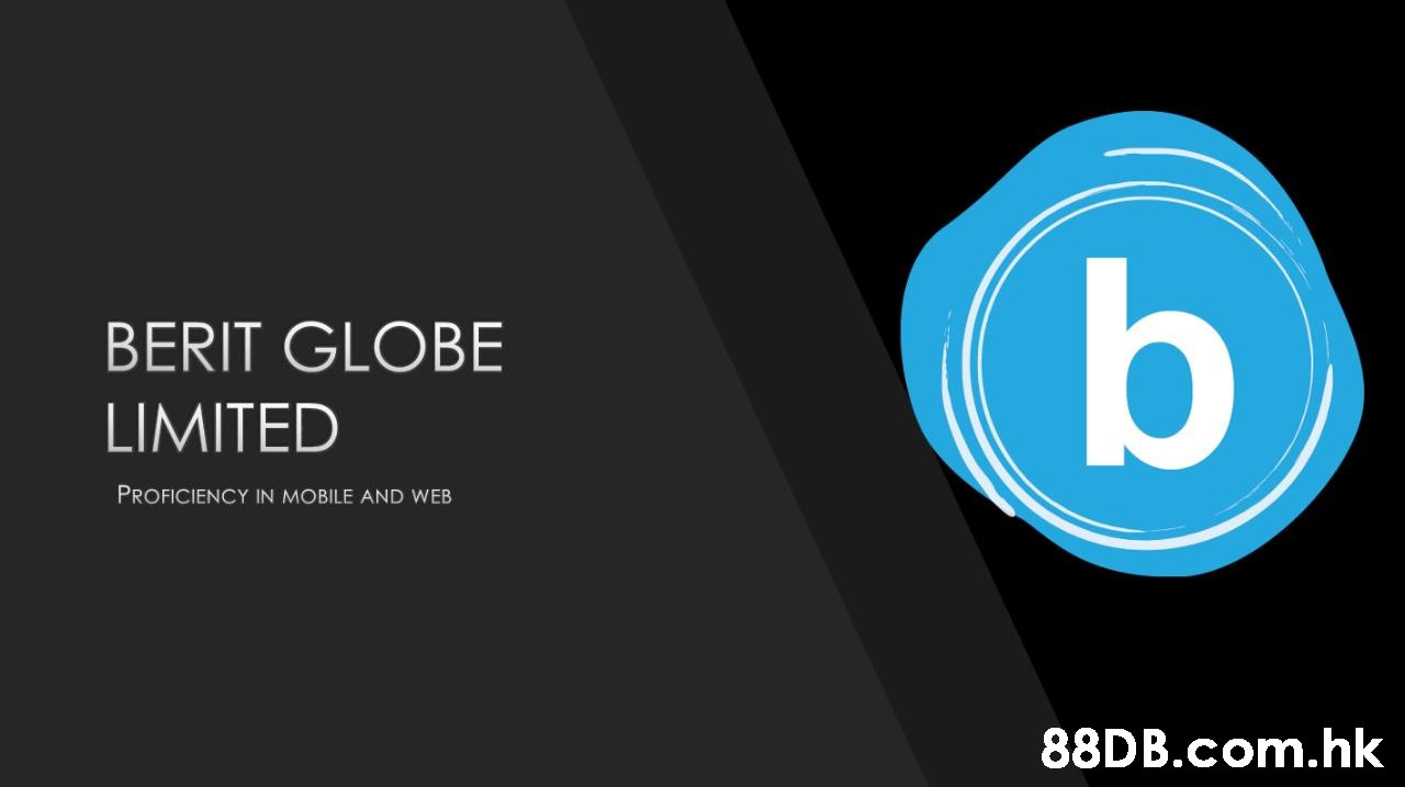 BERIT GLOBE LIMITED PROFICIENCY IN MOBILE AND WEB .hk  Product,Text,Logo,Font,Trademark