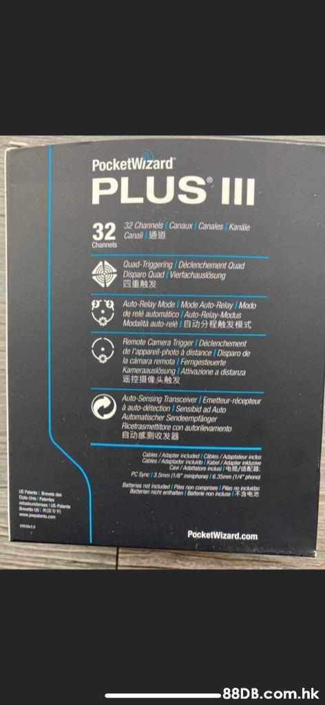 """PocketWizard PLUS III 32 Channels Canaux Canales Kanäle 32 Canali 3 Channels Quad-Triggering Déclenchement Quad Disparo Quad Vierfachauslösung 四重触发 Auto-Relay Mode Mode Auto-Relay Modo de relé automático / Auto-Relay-ModuS Modalith auto-rele/自动分程触发模式 Remote Camera Trigger Déclenchement de l'appareil-photo à distance Disparo de la cámara remota Ferngesteuerte Kameraauslösung I Attivazione a distanza 遥控摄像头触发 Auto-Sensing Transceiver I Emetteur-rcepteur à auto-détection I Sensibid ad Auto Automatischer Sendeempfänger Ricetrasmettitore con autorilevamento 自动感测收发器 Cables /Adapter nchd / Cbles/Adaptater incks Cables /Ataptador includo / Kabel /Adper ine Ca/Adattatore inckei / PC Synie / 3.5m (18"""" minphone) /6.35mm (14"""" phono Batteries not included Pes non comprises / Pas no ncate Batterien nicht enthalten /Batherie non inche e ptertscom PocketWizard.com .hk  Text,Audio equipment,Font,Technology,Electronic device"""