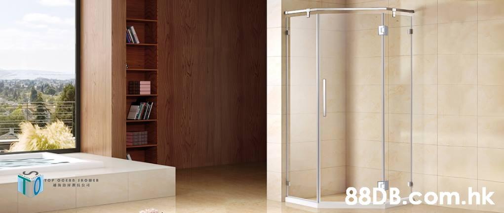 TOP OCCAN SHOUER .hk  Property,Room,Door,Plumbing fixture,Glass