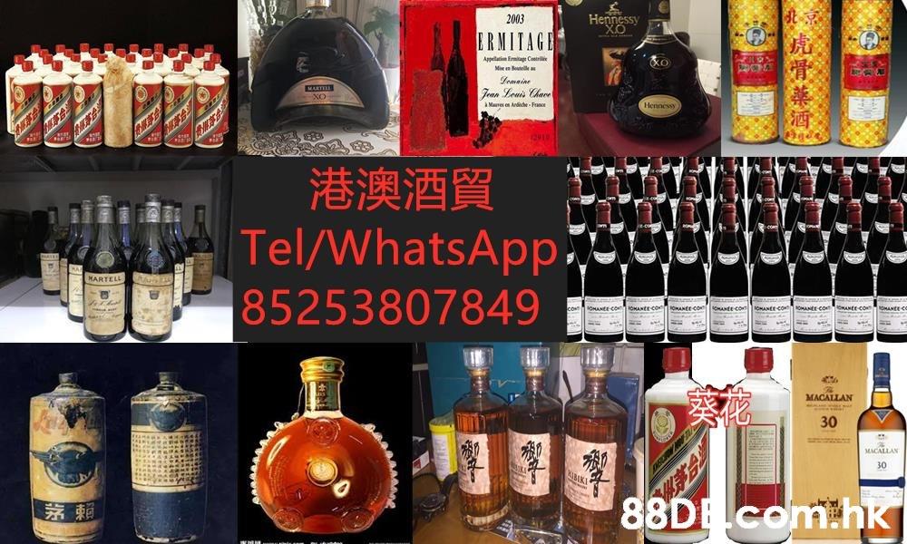 Hennessy 2003 ERMITAGI Appelation Ermitage Contrili Mieentee Lemaine Jean Louis Chare A Mares on Andae Franc Hennessy 港澳酒貿 Tel/WhatsApp, MARTELL 85253807849 OMANEE COlOHANtE CotMANEE CO OMANte co Co OMANEE-conOMAtr Co OMANTE CO oAnteC MACALLAN 30 MACALLAN BIKI 88DE com.hk  Liqueur,Drink,Alcohol,Distilled beverage,Alcoholic beverage